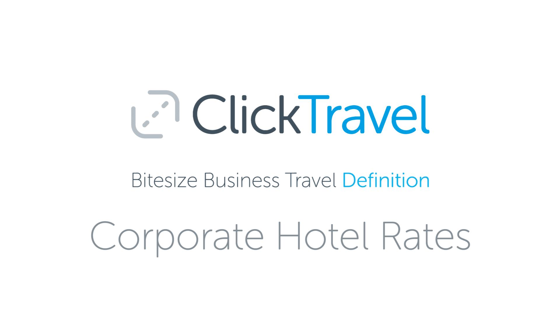 VIDEO] Bitesize Business Travel Definition: Corporate hotel rates